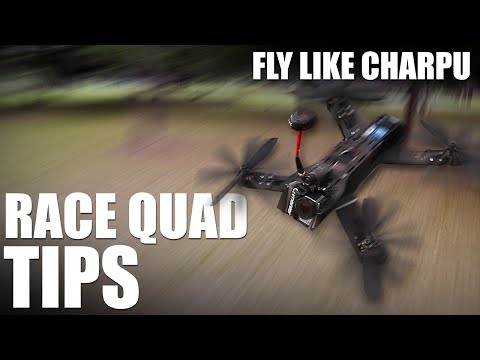 Race Quadcopter Tips - (Fly Like Charpu)   Flite Test