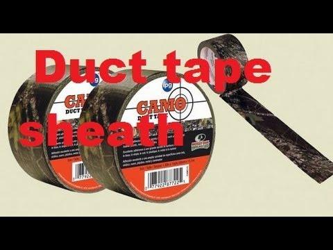 Tagged! Duct tape sheath