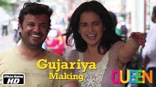 Queen | Gujariya | Making | Kangana Ranaut | 7th Mar, 2014