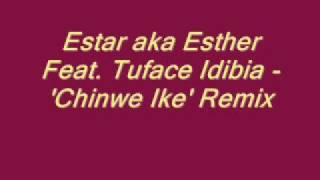 Resonance Estar (Esther) & Tuface - Chinwe Ike - Remix