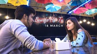 Bewafa Hai Tu| Heart Touching Love Story 2019| Latest Hindi New Song |Sakhiyaan|  Till Watch End