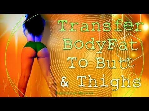 Transfer Body Fat to Butt & Thighs Fast! Subliminal Frequencies Hypnosis Binaural Beats