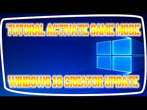 Tutorial How To Activate Gaming Mode in Windows 10 Creator Update