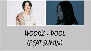 Woodz Cho Seungyoun X1 Pool 28Feat Sumin 29 Lyrics 5Brom 2Bindo 5D