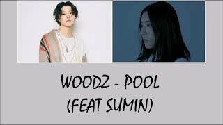 Woodz Cho Seungyoun X1 Pool 28Feat Sumin 29 Lyrics 5Brom 2Bindo 5D