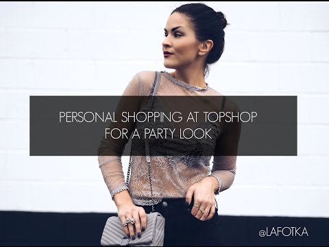 PERSONAL SHOPPING AT TOPSHOP - PARTY LOOK BY LAFOTKA