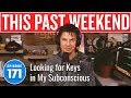 Looking For Keys In My Subconscious This Past Weekend W Theo Von 171
