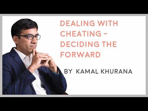 Dealing with Cheating || Deciding The Way Forward || By- Kamal Khurana