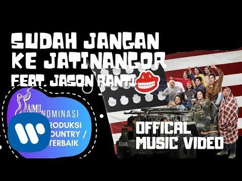 The Panasdalam Bank Sudah Jangan Ke Jatinangor (feat. Jason Ranti)