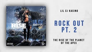 Lil CJ Kasino - Rock Out Pt. 2 (The Rise of the Planet of the Apes)