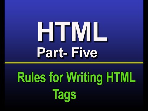HTML for beginner part- five : Writing rules for html tags