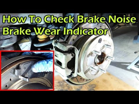 How To Check Brake Squeal Noise - Brake Wear Indicator
