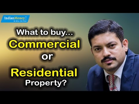 REAL ESTATE :  Commercial Property Vs. Residential Property