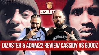 Dizaster & Adam22 review Cassidy vs Goodz battle