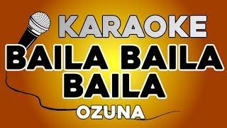 Ozuna -BAILA BAILA Baila KARAOKE con LETRA