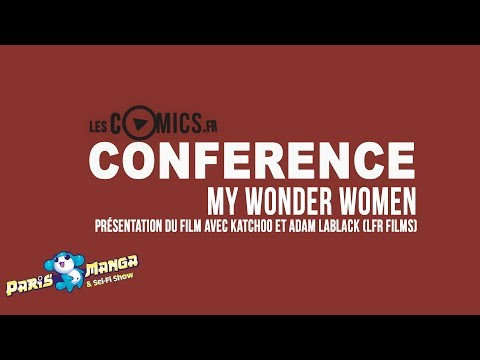 [Sci-Fi Show 2017] Conf : My Wonder Women