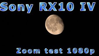 Sony Rx10 Iv Test - 25x Optical Zoom On The Moon (1080p / Fullhd)