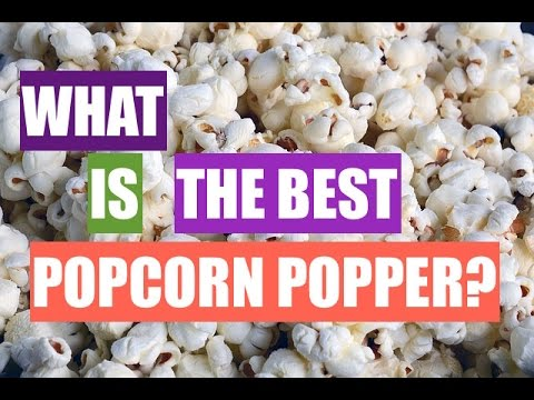 What is the Best Popcorn Popper?