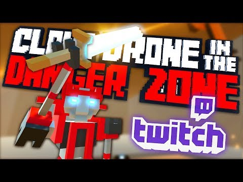 THE GREATEST ROBOT EVER CREATED! (maybe..) - Clone Drone In The Danger Zone Twitch Mode Gameplay