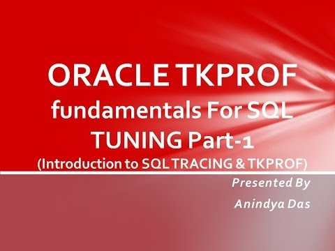 ORACLE TKPROF fundamentals Part 1 -  Introduction to SQL Tracing & TKPROF