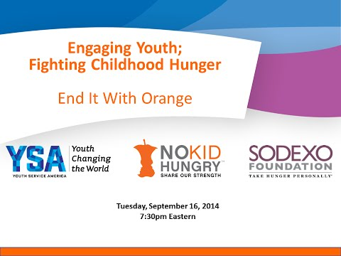 Engaging Youth; Fighting Childhood Hunger – No Kid Hungry End It With Orange