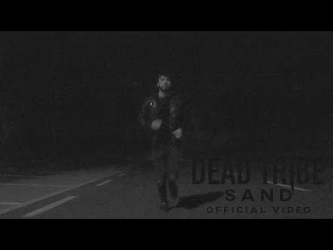 Dead Tribe - Sand [Official Video]