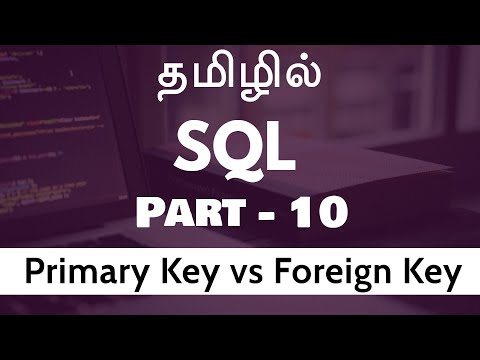 SQL in Tamil | By Guhan | Primary Key vs Foreign Key Part 10 | SQL Training in Chennai | Payilagam