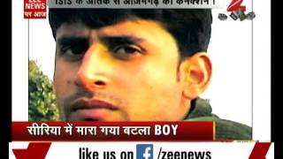Survivor of Batla House encounter Azamgarh boy joins ISIS