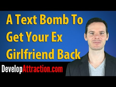 A Text Bomb To Get Your Ex Girlfriend Back