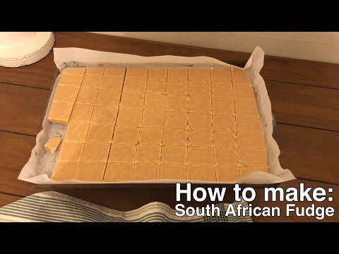 How To Make South African Fudge