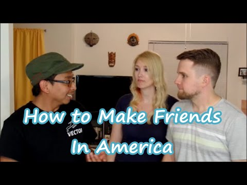 How To Make Friends In America