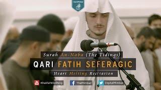 Heart Melting Recitation | Surah An-Naba (The Tidings) - Qari Fatih Seferagic