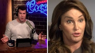 TRANSGENDER FASCISM: Caitlyn Jenner Goes FULL #SJW! | Louder With Crowder