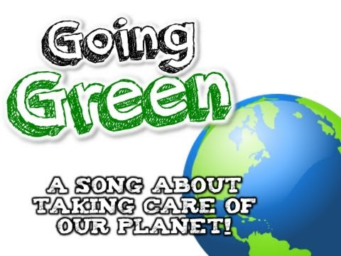 GOING GREEN! (Earth Day song for kids about the 3 R's- Reduce, Reuse, and Recycle!