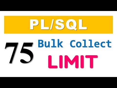 PL/SQL tutorial 75: PL/SQL Bulk Collect with LIMIT clause in Oracle Database