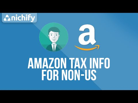 Amazon Tax Info for Non-US Affiliates - Nichify Amazon Store Builder