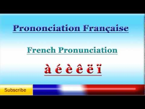 French Lesson 52 - French Pronunciation - Accents - Pronunciation of French Accented Letters