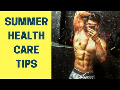 Summer Health Care Tips | Health And Fitness Tips | Health Tips | Fitness Tips | Health Care Tips