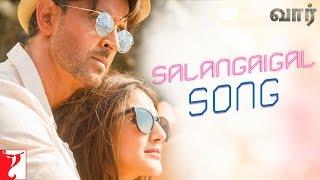 Tamil: Salangaigal Song - War | Hrithik Roshan, Vaani Kapoor, Vishal & Shekhar ft, Rahul V, Anusha M