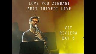 Love You Zindagi || Amit Trivedi Live || Riviera 2018 || Day 3 || VIT, Vellore