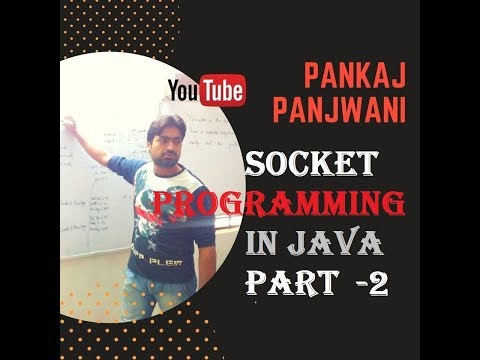 Socket Programming in Java  | Part 2 | By Pankaj Panjwani | Hindi