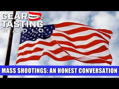 An Honest Conversation On Mass Shootings in America - Gear Tasting Radio 53