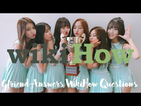 Gfriend Answers WikiHow Articles