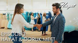 Hayat meets with Doruk | Hayat Episode 3 (Hindi Dubbed)