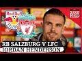 Jordan Henderson FULL Pre Match Press Conference RB Salzburg V Liverpool