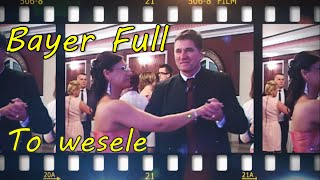 Bayer Full - To wesele (PREMIERA 2020)