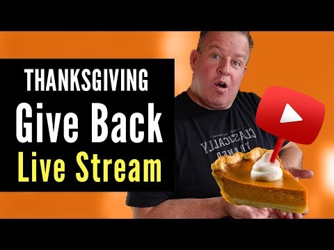 Thanksgiving Give Back Live Stream!!!