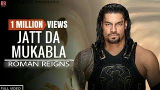 JATT DA MUQABLA - WWE ROMAN REIGNS    Dub Roast
