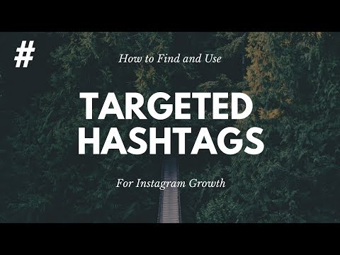 Targeted Hashtags for Instagram: How to find and choose the perfect hashtags for Instagram