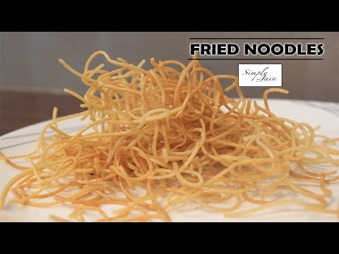Crispy Fried Noodles | How To Make Fried Noodles | Chinese Snack | Simply Jain